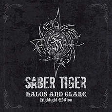 SABER TIGER / HALOS AND GLARE - Highlight Edition