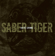 SABER TIGER / Hate Crime